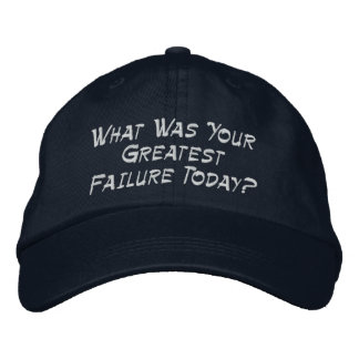 What Was Your Greatest Failure Today? Embroidered Baseball Caps