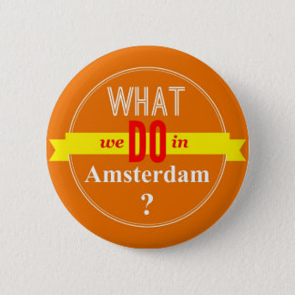 What we do in Amsterdam 6 Cm Round Badge