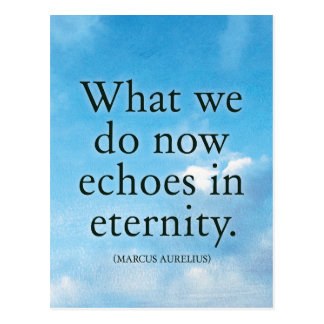 What we do now echoes in eternity - Quote Postcard