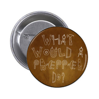What Would A Prepper Do Pinback Buttons