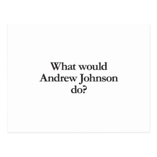 what would andrew johnson do postcards