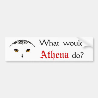 What would Athena do? Bumper Sticker