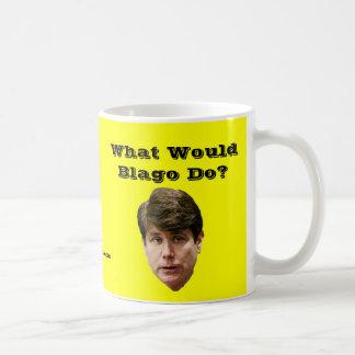 What Would Blago Do? Coffee Mug
