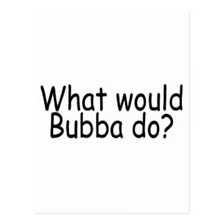 What Would Bubba Do Redneck Postcard