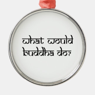 What would Buddha do Silver-Colored Round Decoration