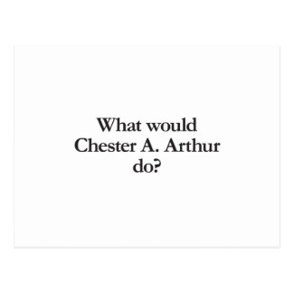 what would chester a arthur do post cards