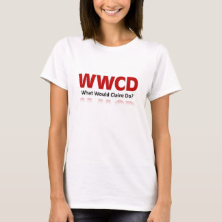 What would Claire Do T-Shirt