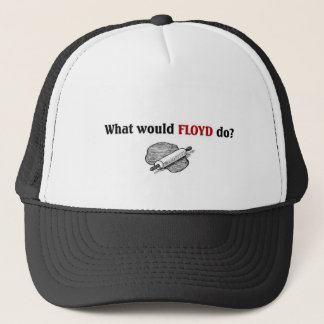 What would Floyd Do Trucker Hat