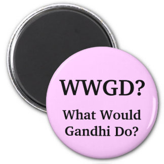 What Would Gandhi Do? 6 Cm Round Magnet