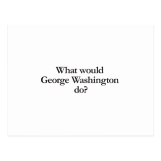 What would George Washington do Postcards