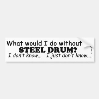 What Would I Do, Steel Drum Bumper Stickers