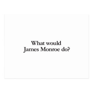 what would james monroe do postcard