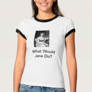 What Would Jane Do? T-Shirt