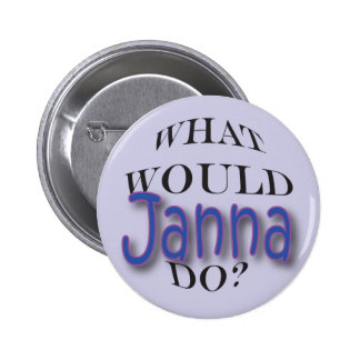 What Would Janna Do Pinback Buttons