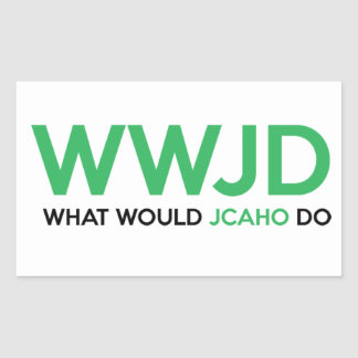 What Would JCAHO Do? Rectangular Sticker