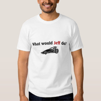What would Jeff do Shirt