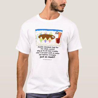 What Would Jesus NOT Do? 1 T-Shirt