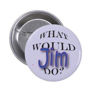 What Would Jim Do Pinback Button