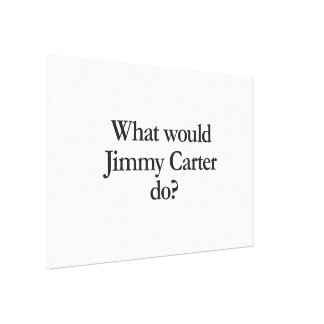 what would jimmy carter do gallery wrap canvas