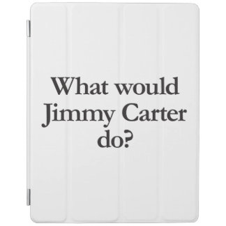 what would jimmy carter do iPad cover