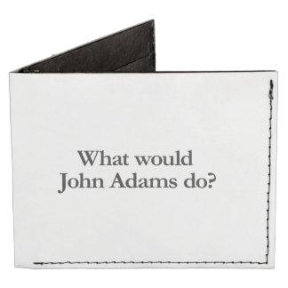 What would John Adams do