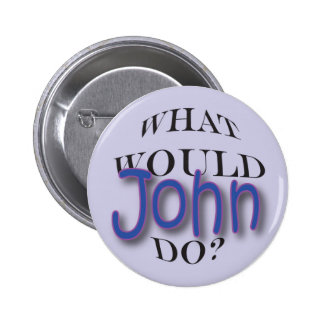 What Would John Do Pinback Buttons