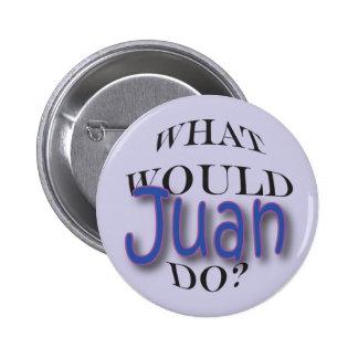 What Would Juan Do Pinback Button