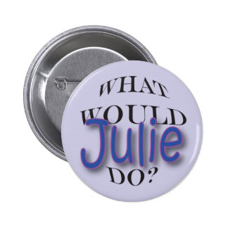 What Would Julie Do Pinback Button