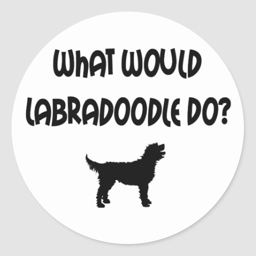 What Would Labradoodle Do? T-shirts & Gifts Round Sticker
