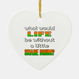 What would life be without a little Snare Drum ? Ceramic Heart Decoration