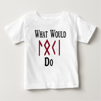 What Would LOKI Do Baby T-Shirt