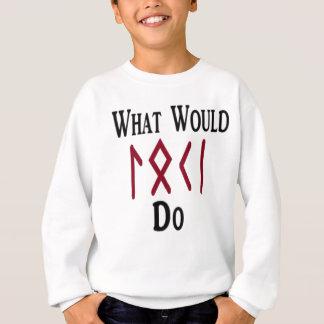 What Would LOKI Do Sweatshirt