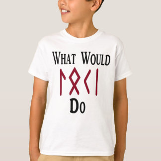 What Would LOKI Do T-Shirt