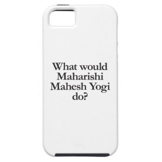 what would maharishi mahesh yogi do case for the iPhone 5
