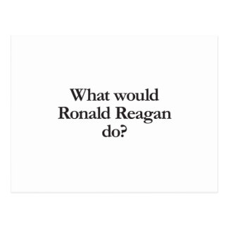 what would ronald reagan do post card