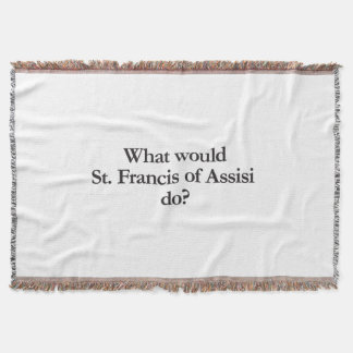 what would st francis of assisi do