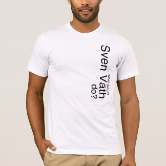 What would sven vath do T-Shirt