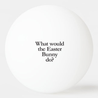 what would the easter bunny do