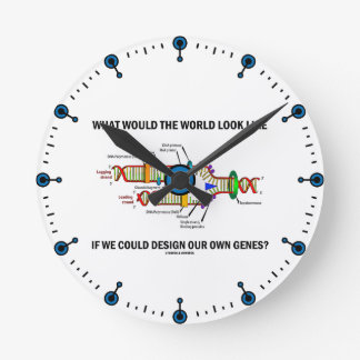 What Would The World Look Like Design Our Genes? Wall Clock