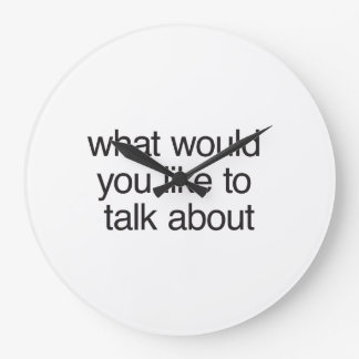what would you like to talk about wall clocks
