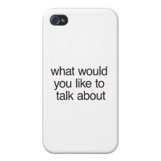 what would you like to talk about iPhone 4 covers