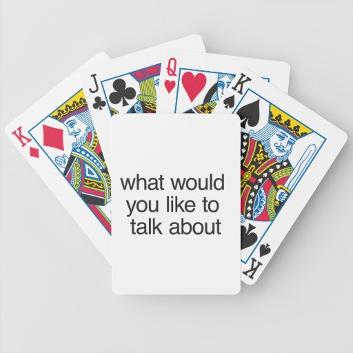 what would you like to talk about bicycle card deck