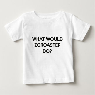 What Would Zoroaster Do? Baby T-Shirt