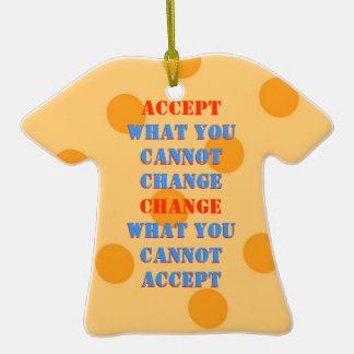 WHAT YOU CANNOT CHANGE   WHAT YOU CANNOT  ACCEPT Double-Sided T-Shirt CERAMIC CHRISTMAS ORNAMENT