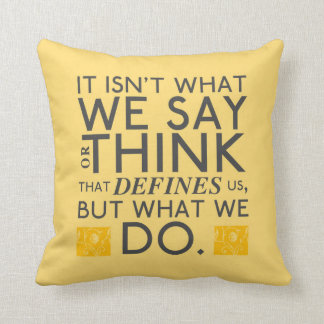 What You Do Defines You - Jane Austen Cushion