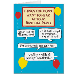 What You Don't Want to Hear at Your Birthday Party Card