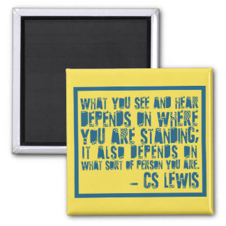 'What you see and hear...' C.S. Lewis Quote Magnet