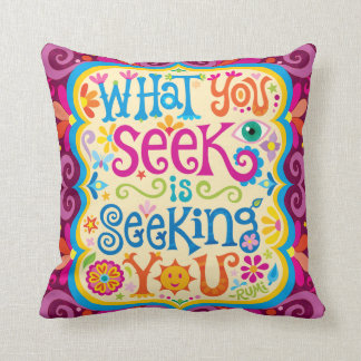 """""""What you seek is seeking you"""" Pillow"""