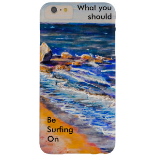What you should be surfing o iPhone 6/6s Plus Case
