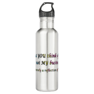 What you Think of Me 710 Ml Water Bottle